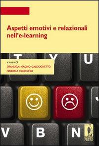 Aspetti emotivi e relazionali nell'e-learning. Con CD-ROM
