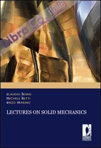 Lectures on solid mechanics.