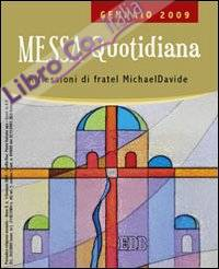 Messa quotidiana. Riflessioni di fratel MichaelDavide. Gennaio 2009