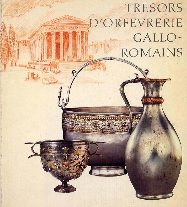 Tresors d'orefevrerie Gallo-Romains.