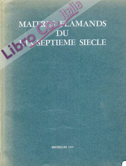 Maitres Flamands du Dix-Septieme Siecle. Du Prado et de collections privees espagnoles