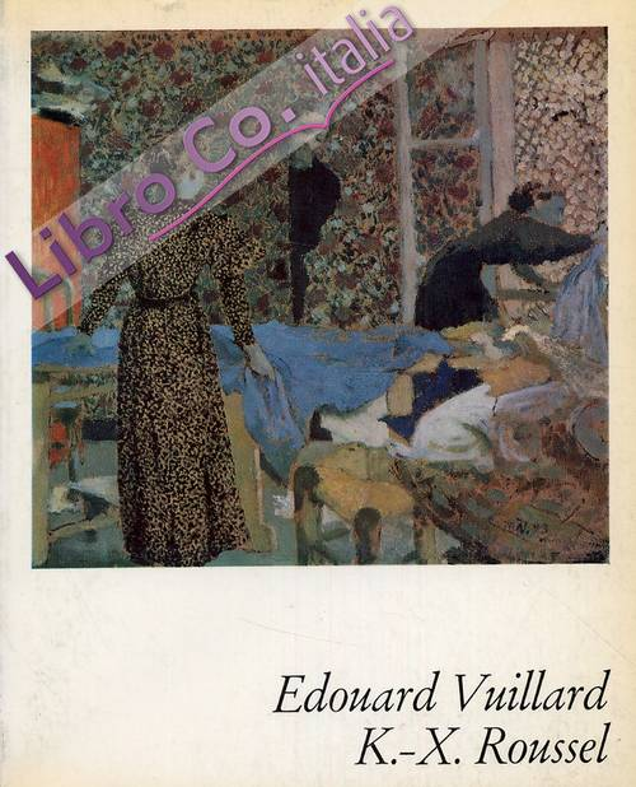 Edouard Vuillard K.-X. Roussel