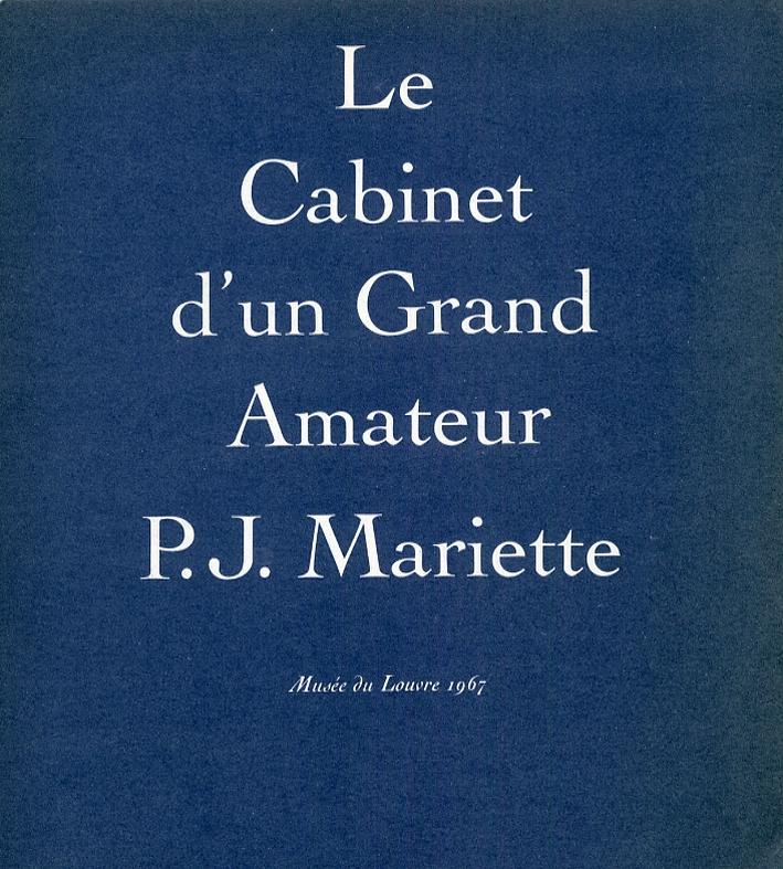Le Cabinet d'un Grand Amateur. P.-J. Mariette, 1694-1774. Dessins du XV siécle au XVIII siécle