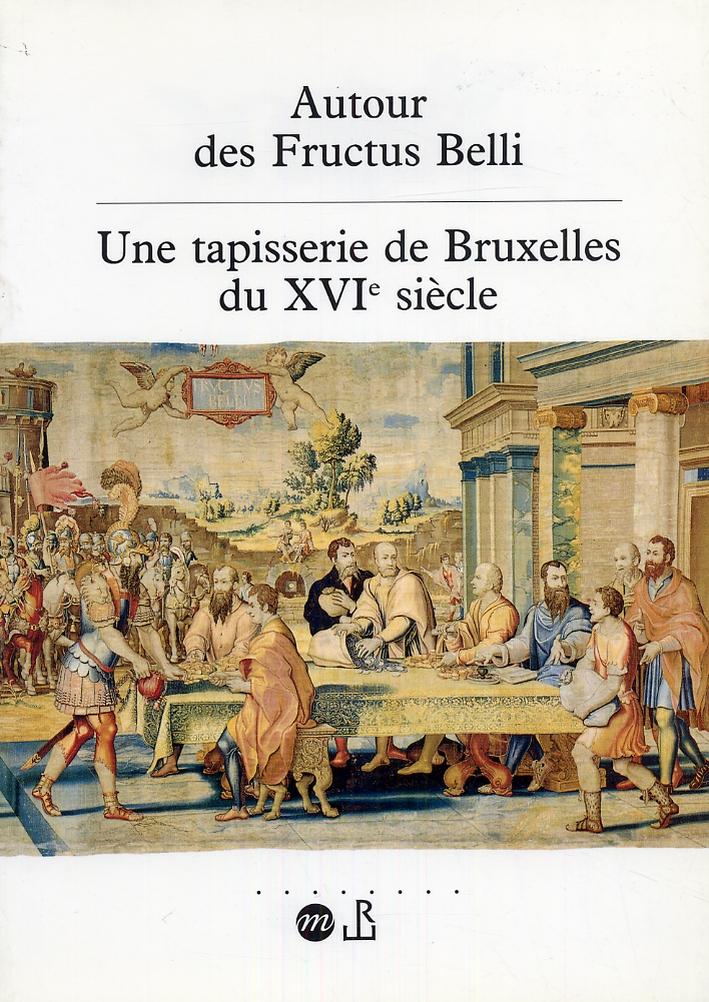 Autour des Fructus Belli. Une tapisserie de Bruxelles du XVI siècle
