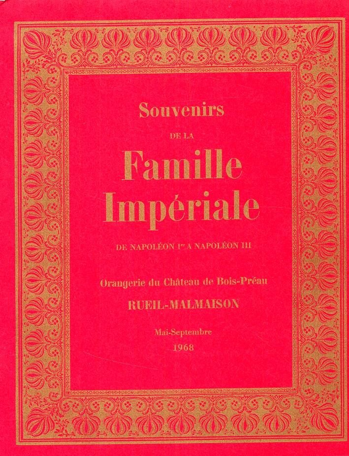 Souvenirs de la Famille Impériale. De Napoléon I a Napoléon III.