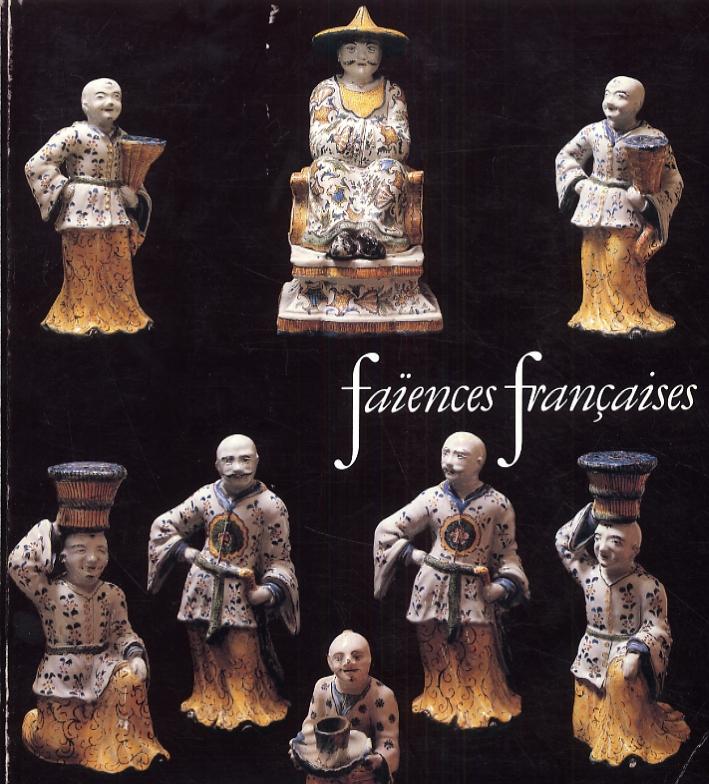 Faiences francaises. XVI-XVIII siècles.