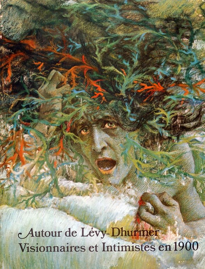Autour de Lévy-Dhurmer Visionnaires et Intimistes en 1900.