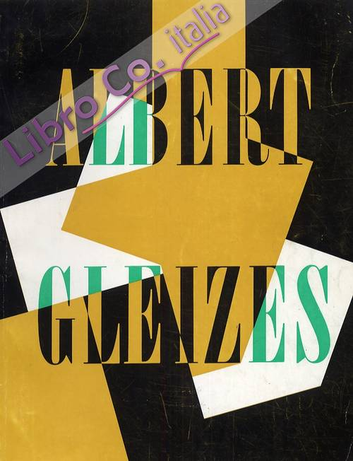 Albert Gleizes 1881-1953. Exposition Rétrospective. [French Ed.].