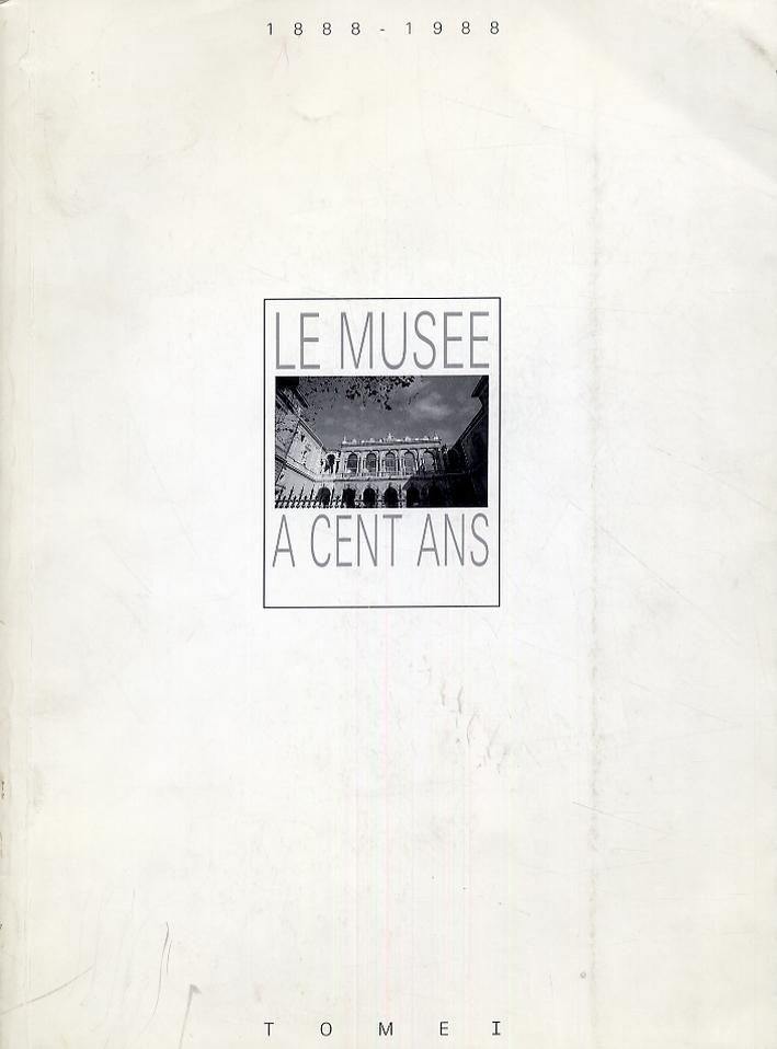 1888-1988. Le Musée a cent ans