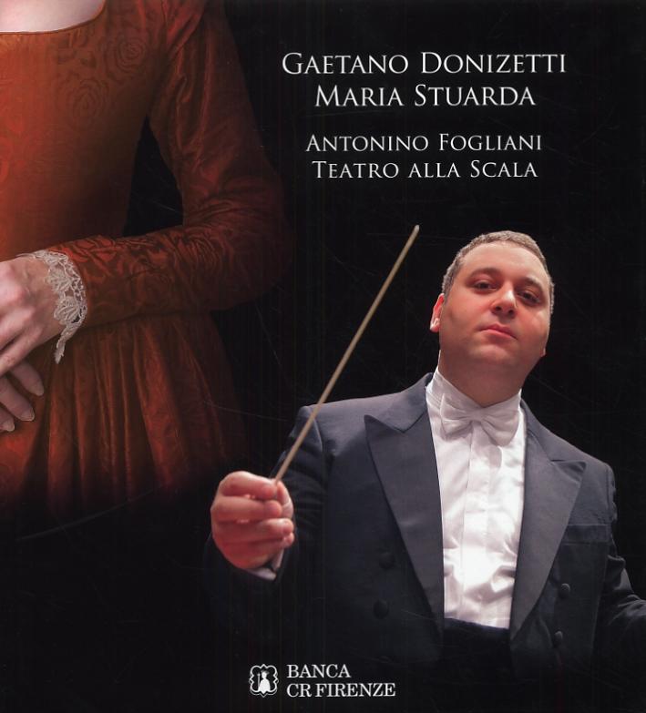 Gaetano Donizetti. Maria Staurda. Antonino Fogliani. Teatro alla Scala. [Con 2 CD-ROM e un DVD].