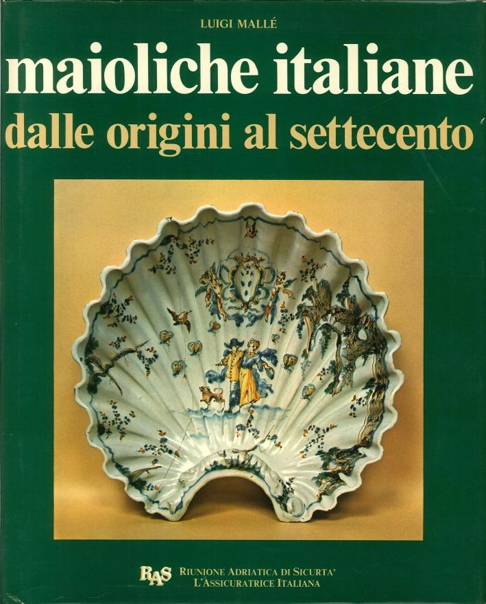 Maioliche Italiane dalle Origini al Settecento.