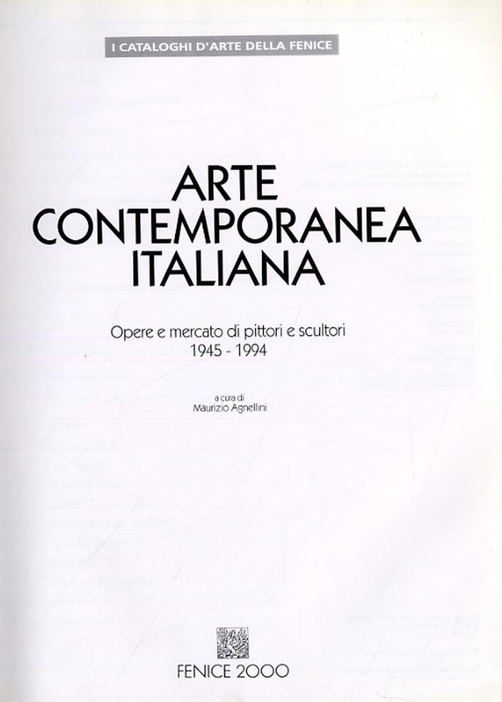 Arte Contemporanea Italiana. Opere e mercato di pittori e scultori 1945-1994.