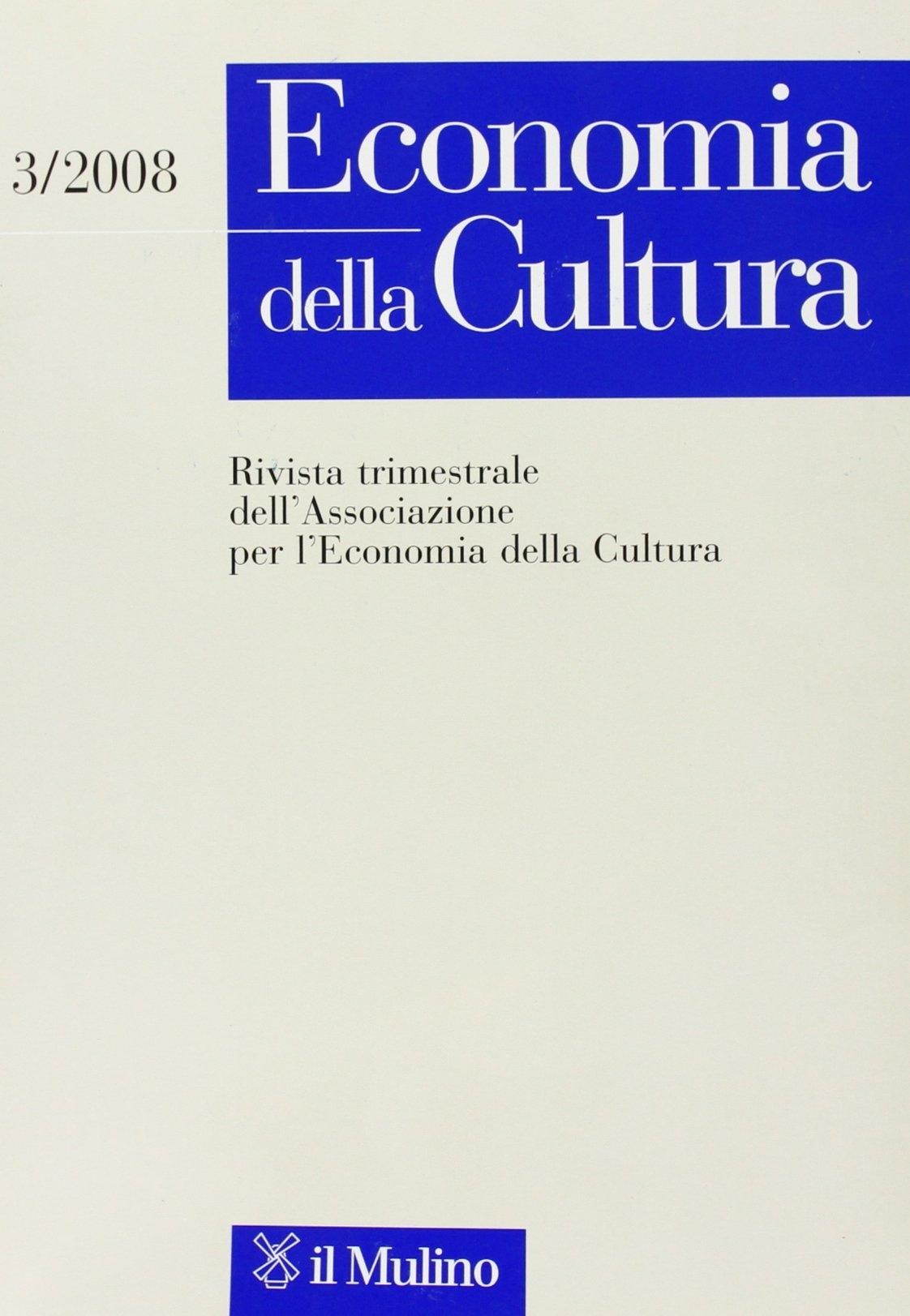 Economia della cultura (2008). Vol. 3