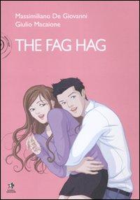 The Fag Hag.