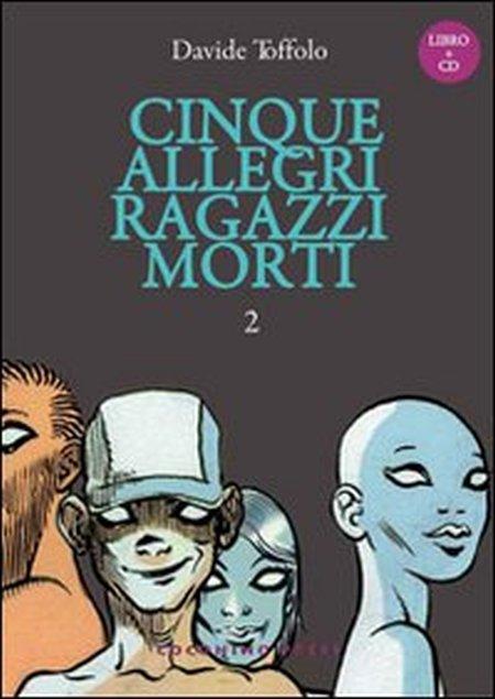 Cinque allegri ragazzi morti. Con CD Audio. Vol. 2.