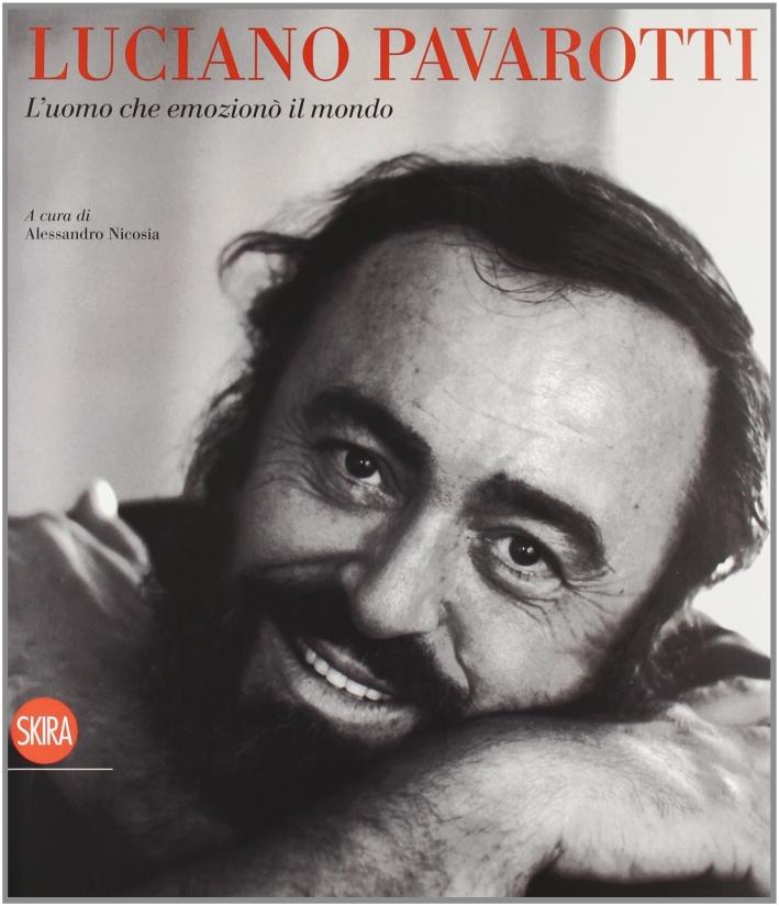 Pavarotti. L'uomo che emozionò il mondo