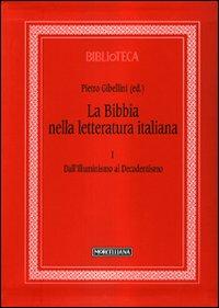 La Bibbia nella letteratura italiana. Vol. 1: Dall'Illuminismo al Decadentismo