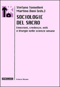 Sociologie del sacro. Emozioni, credenze, miti e liturgie nelle scienze umane