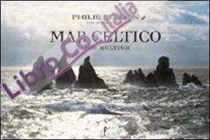 Mar Celtico. Ediz. illustrata