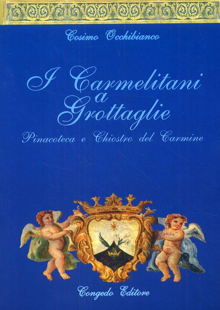 I Carmelitani a Grottaglie. Pinacoteca e Chiostro del Carmine.