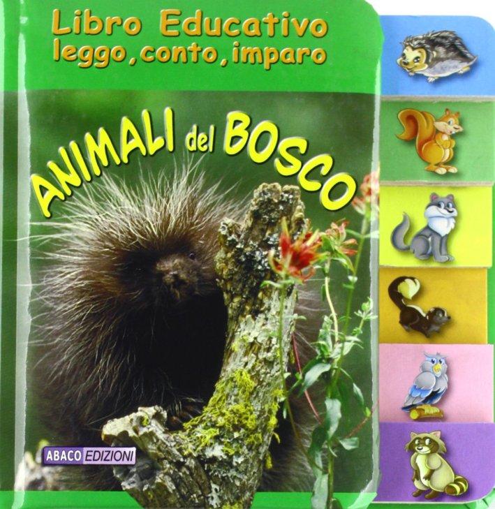 Animali del bosco. Libro educativo leggo, conto, imparo.