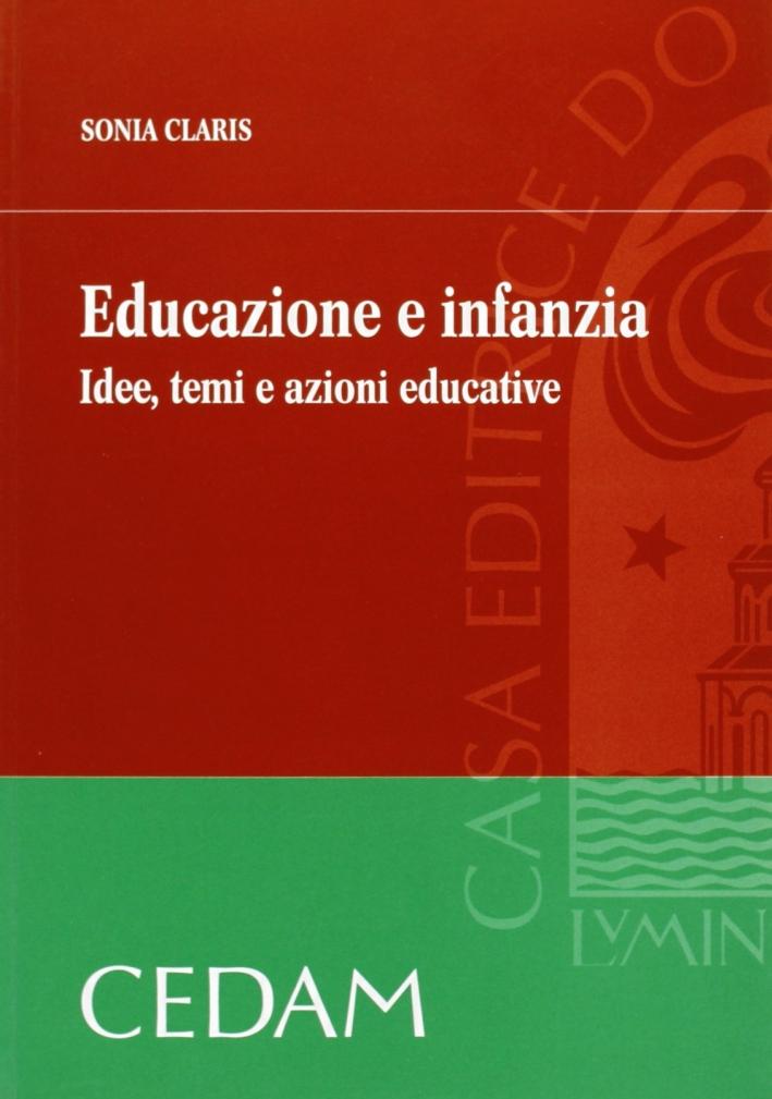 Educazione e infanzia. Idee, temi e azioni educative.