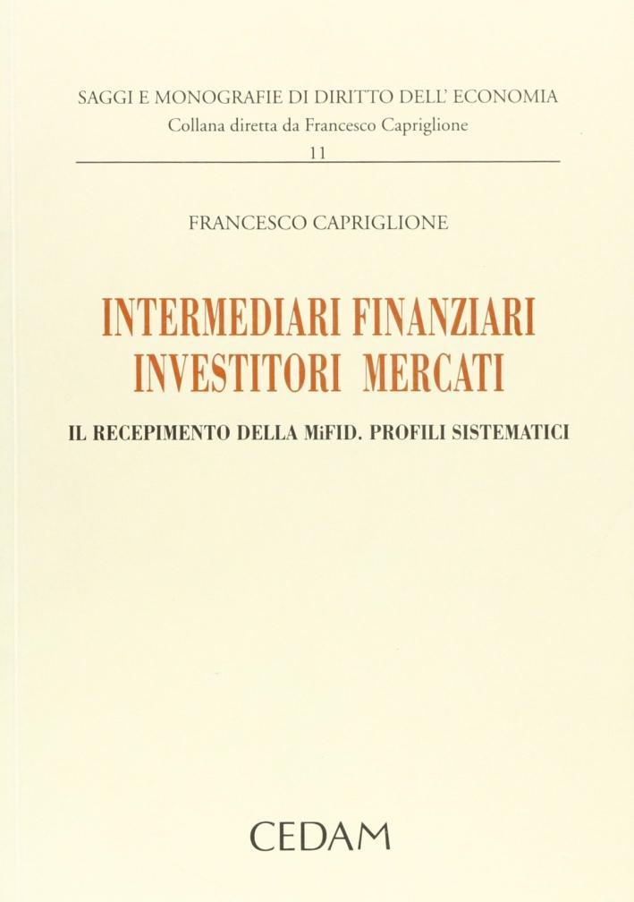 Intermediari Finanziari, Investitori, Mercati. Il Recepimento della Mifid. Profili Sistematici.
