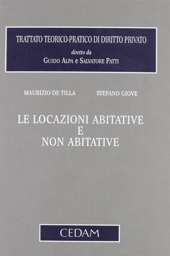 Locazioni Abitative e non Abitative. Trattato Teorico-Pratico di Diritto Privato.