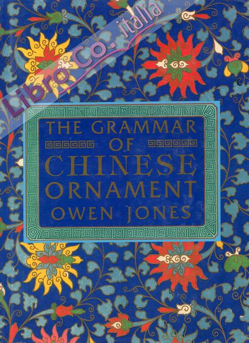 The Grammar of Chinese ornament. Selected from objects in the South Kensington Museum and other collections.