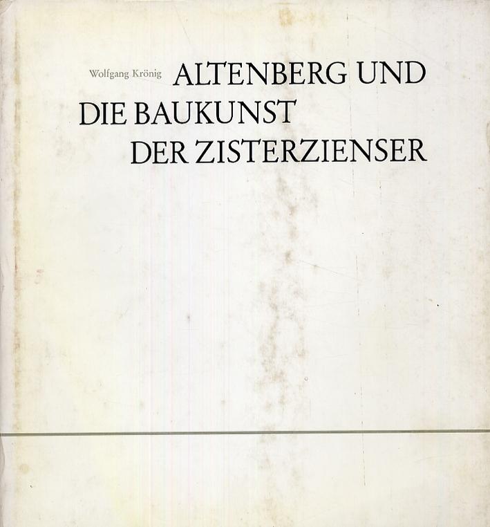 Altenberg und die baukunst der zisterzienser.
