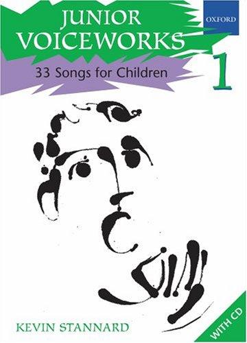 Junior Voiceworks 1: 33 Songs for Children