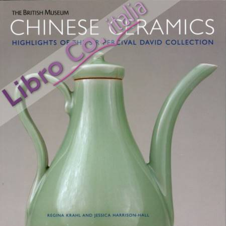 Chinese Ceramics. Highlights of the Sir Percival David Collection