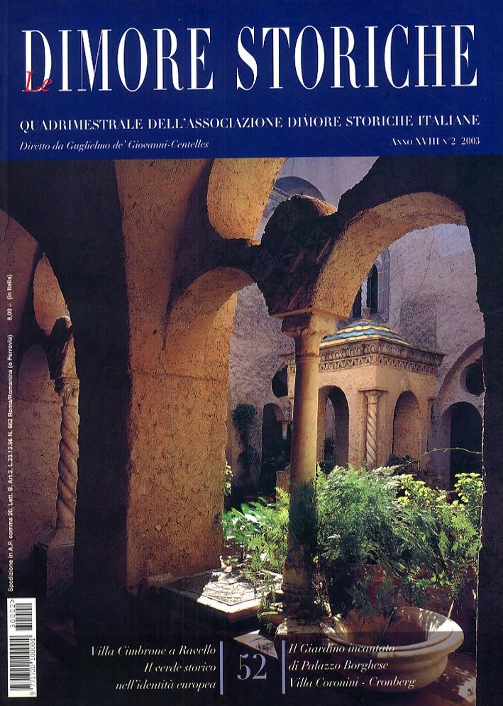 Le Dimore Storiche. Rivista quadrimestrale dell'associazione dimore storiche italiane. Anno XVIII. 2. 2003. 52