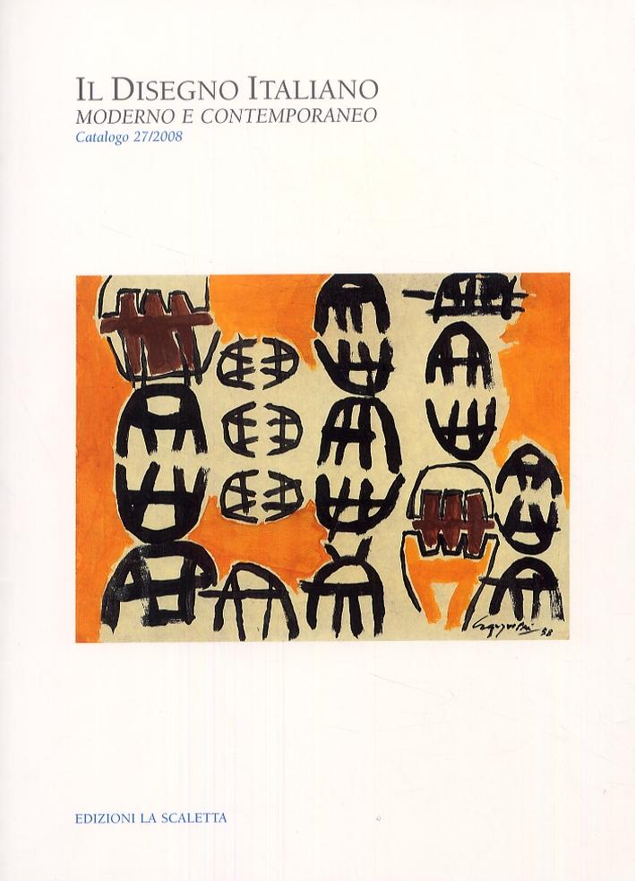 Il Disegno Italiano moderno contemporaneo. Catalogo 27. 2008