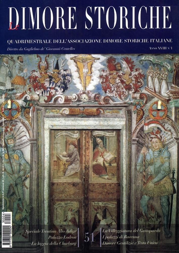 Le Dimore Storiche. Rivista quadrimestrale dell'associazione dimore storiche italiane. Anno XVIII. 1. 51