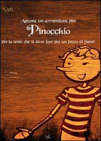 Ancora un'Avventura Per Pinocchio. Per la Serie: che si Deve Fare Per un Pezzo di Pane!
