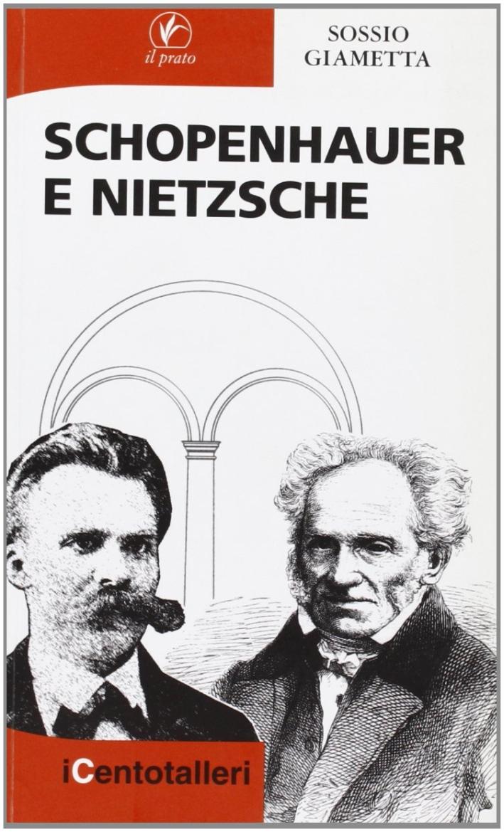 Schopenhauer e Nietzsche.