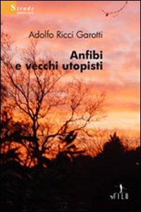 Anfibi e vecchi utopisti