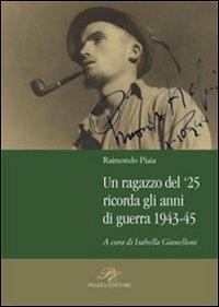 Un ragazzo del '25 ricorda gli anni della guerra 1943-45