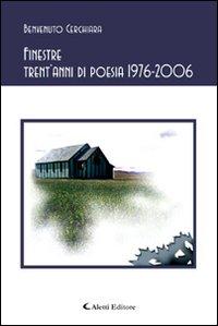 Finestre. Trent'anni di poesia 1976-2006