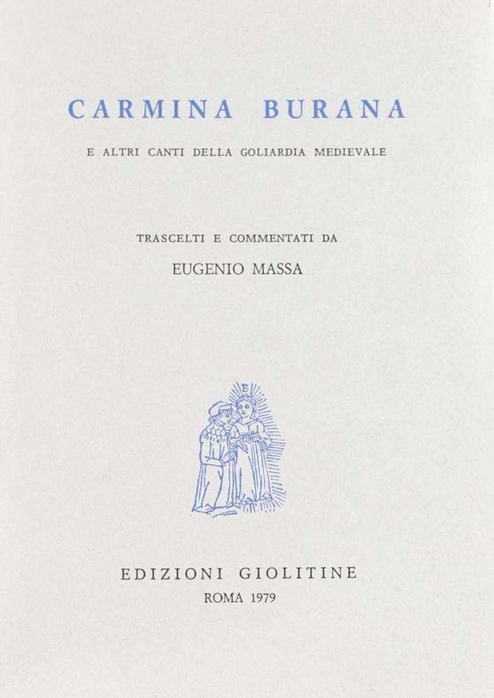 Carmina burana e altri canti della goliardia medievale