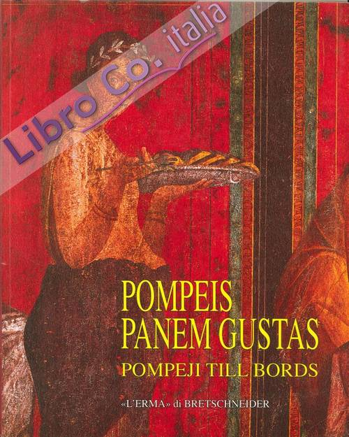 Pompeis Panem Gustas. Pompeji Till Bords. [Swedish Ed.]