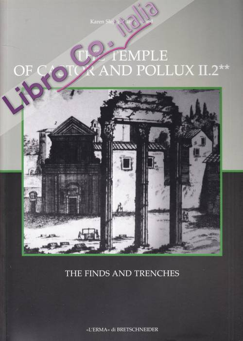 The Temple of Castor and Pollux. Vol. 2/2: the Finds and Trenches