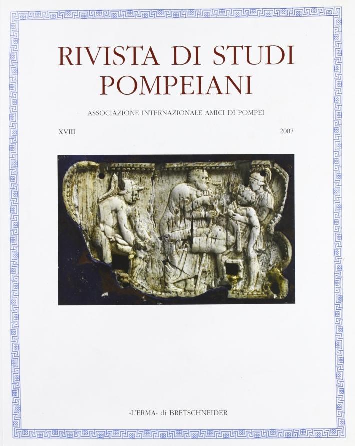Rivista di Studi Pompeiani. 18. 2007