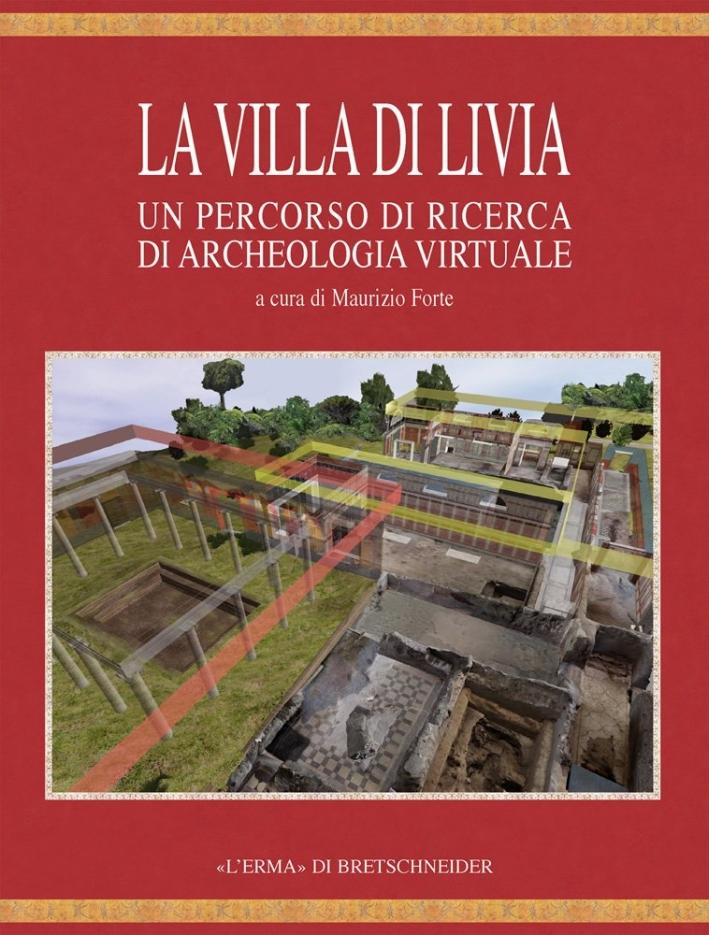 La Villa di Livia. Un Percorso di Ricerca di Archeologia Virtuale. [Con DVD].