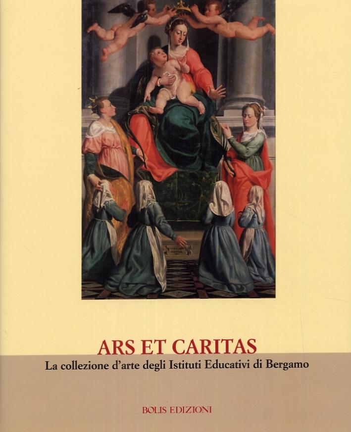 Ars et caritas. La collezione d'arte degli Istituti Educativi di Bergamo