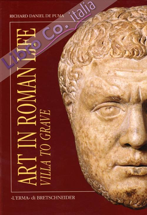 Art in Roman Life. From Villa to Grave. con DVD