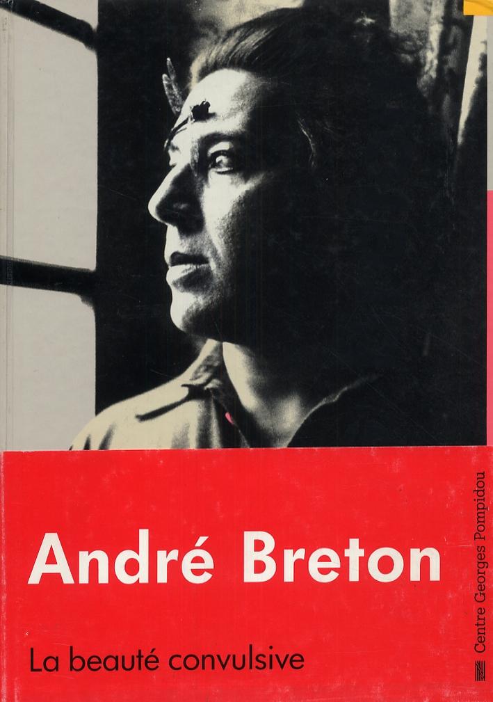 Andrè Breton. La beauté convulsive