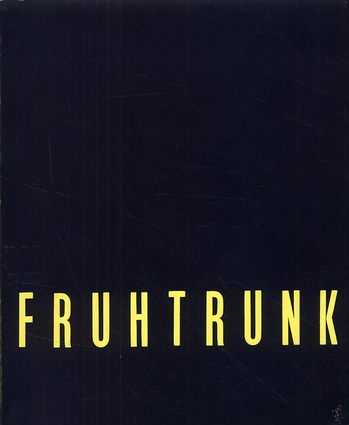 Gunter Fruhtrunk. [Edizione italiana e tedesca]