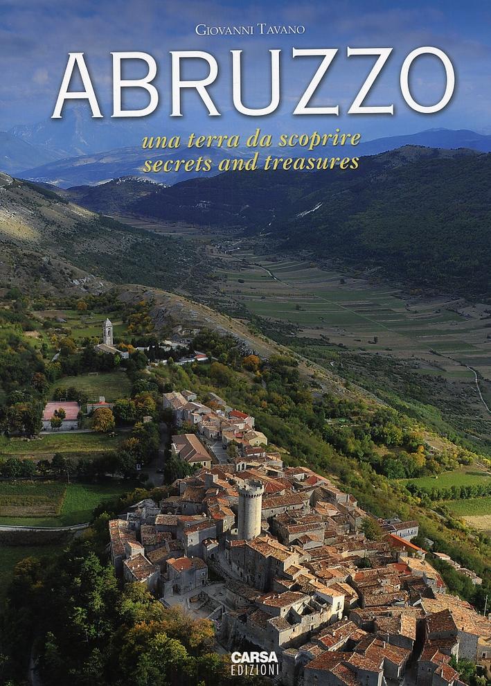 Abruzzo. Una Terra Da Scoprire. Secrets and Treasures. Volume 1.